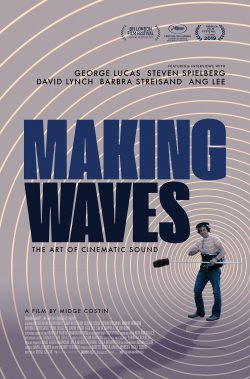 The poster for Midge Costin's documentary Making Waves: The Art of Cinematic Sound