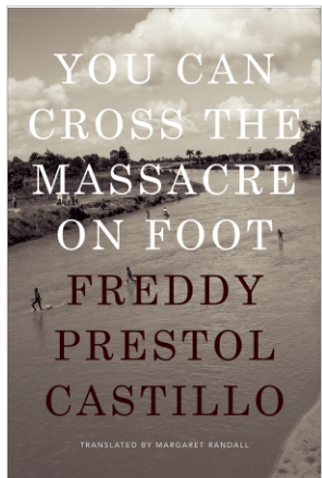 You can Cross the Massacre on Foot by Freddy Prestol Castillo. Book Cover.
